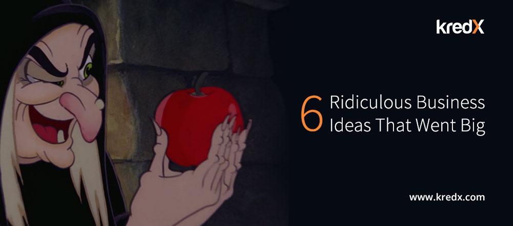 Ridiculous Business Ideas
