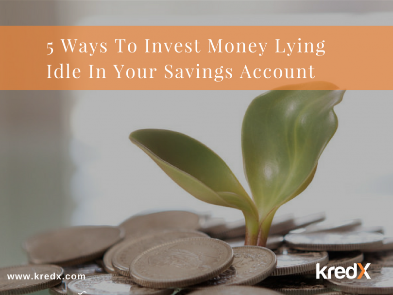 Video : 5 Ways To Invest Money Lying Idle In Your Savings Account