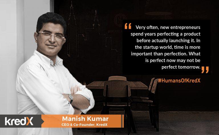 #HumansOfKredX – Manish Kumar