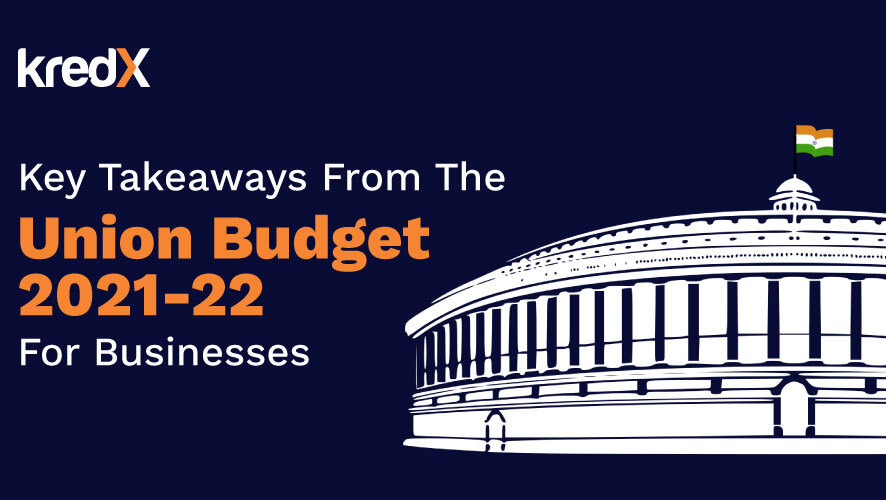 Key Takeaways From The Union Budget 2021-22 For Businesses