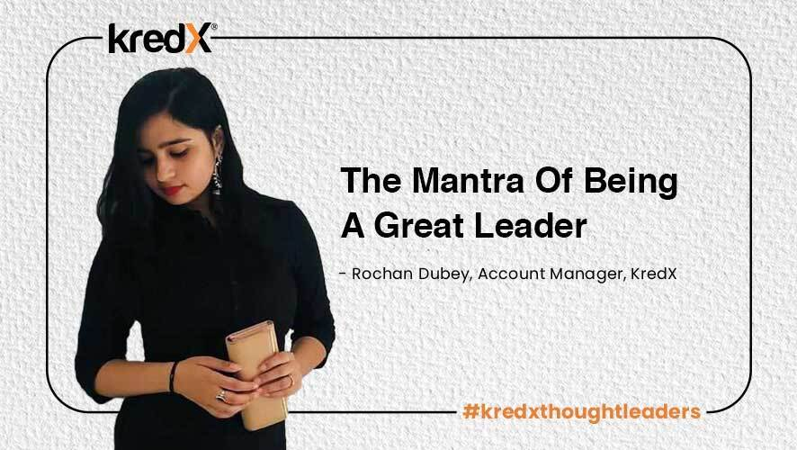 The Mantra Of Being A Great Leader